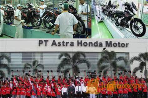 lowongan lowongan kerja operator produksi di pt astra lowongan kerja pt astra honda motor oktober 2017 autos post