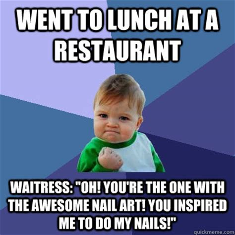 Waitress Memes - went to lunch at a restaurant waitress quot oh you re the