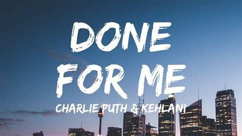 charlie puth kehlani done for me lyrics charlie puth done for me lyrics lyric video feat