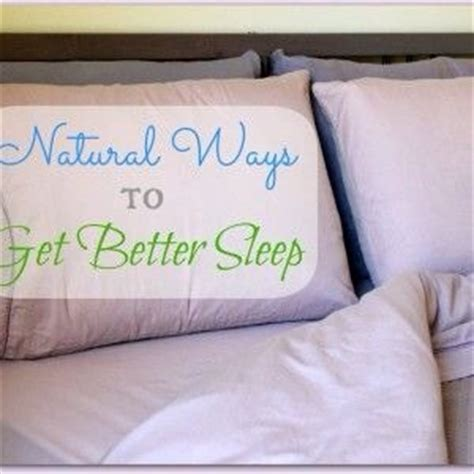 natural ways to sleep better natural ways to get better sleep trusper