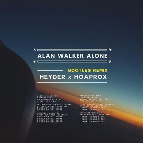 alan walker x mp3 download alan walker alone heyder hoaprox remix by heyder