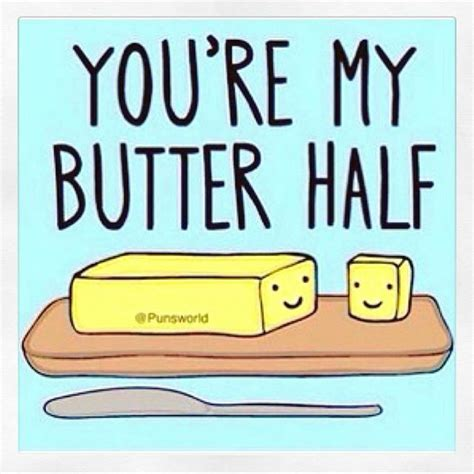 you butter be my you re my butter half pictures photos and images for