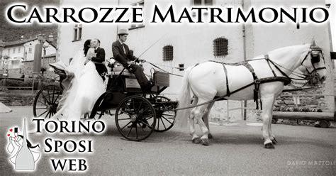 carrozze matrimonio carrozze per matrimoni a torino e in piemonte