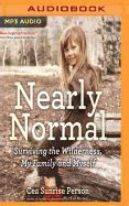 of normal a memoir of my wilderness childhood my family and how i survived both books of normal a memoir of my wilderness childhood my