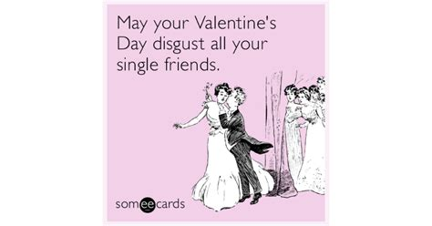 hilarious valentines ecards may your s day disgust all your single friends