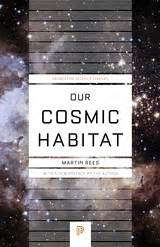 our cosmic habitat princeton science library books new in print princeton press