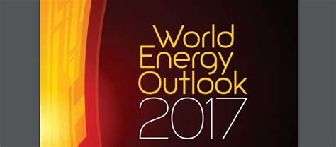 world energy outlook 2017 books ieas world energy outlook 2017 lanceres i danmark i dag