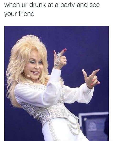 Dolly Parton Meme - relatable tweets 29 pics weknowmemes
