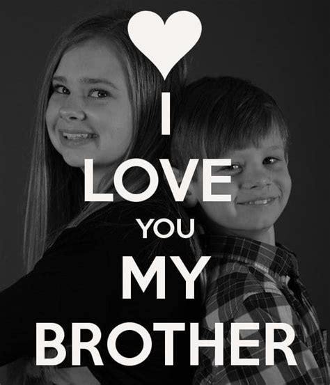 images of love you brother i love my brother quotes i love you brother images