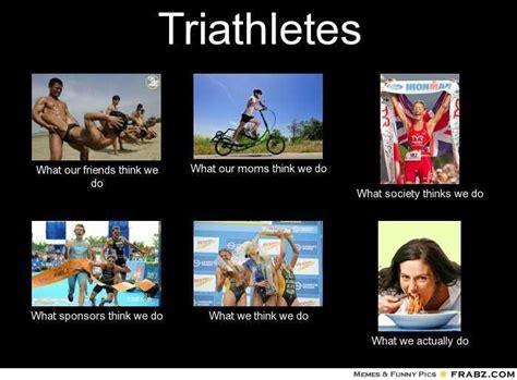 Triathlon Meme - time for triathlon smiles triathlon memes pinterest