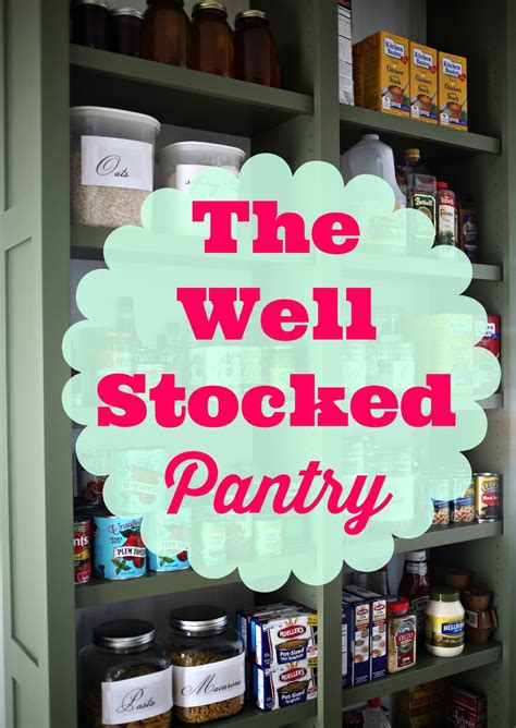 A Well Stocked Pantry by The Well Stocked Pantry Aka I May Be Hoarding Chicken Stock In Grace