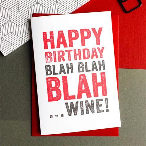 wine birthday happy birthday blah blah blah wine card by do you