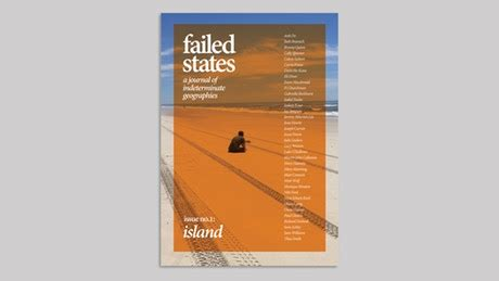 failed states, a journal of indeterminate geographies by