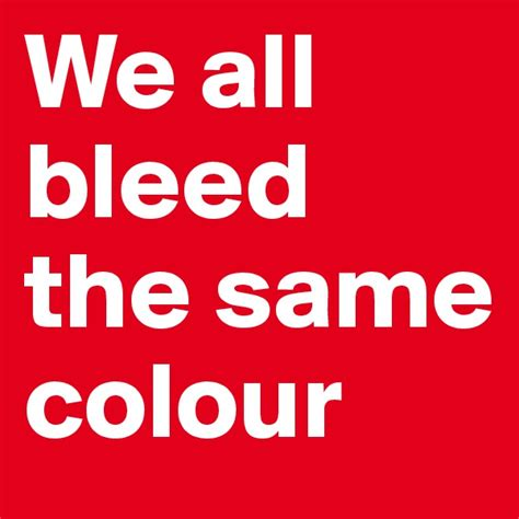 we all bleed the same color jodib on boldomatic