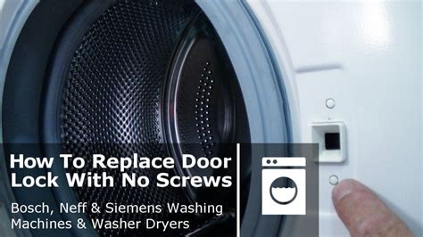 How To Fix Washing Machine Knob by Washing Machine Door Interlock Without Screws Bosch Neff