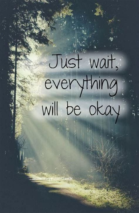It Will Be Ok everything will be okay quotes sayings everything will