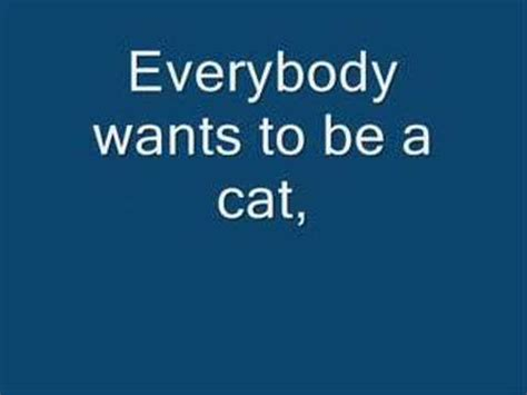 printable lyrics to everybody wants to be a cat heigh ho lyrics doovi