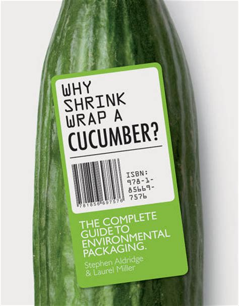 design for environment packaging why shrink wrapping a cucumber is actually good for the