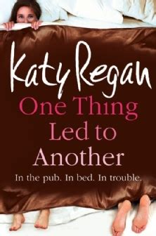 One Led To Another one thing led to another by katy regan reviews