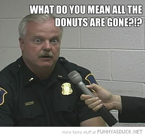 Funny Cop Memes - 16 best photos of funny police donuts cop donut jokes