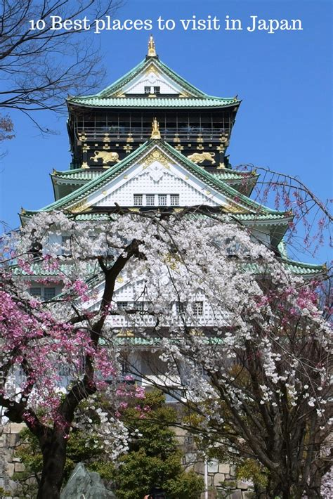 10 Places Im Dying To Visit by Top 10 Destinations In Japan Best Places To Visit In Japan