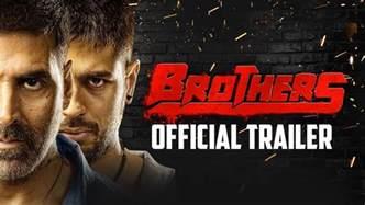 brothers official trailer akshay kumar sidharth