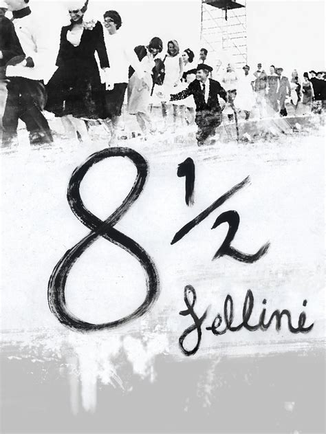 8 I And by Eight And A Half Great Posters For Fellini S 8 1 2