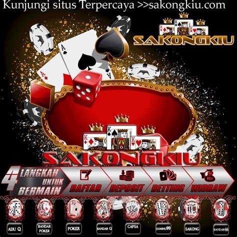 sakongkiu  game  poker terpercaya  terbaik  indonesia tersedia  permainan