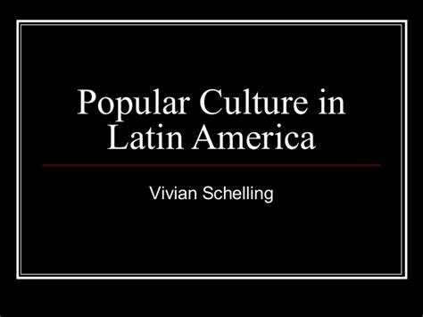 pop culture latin america popular culture in latin america