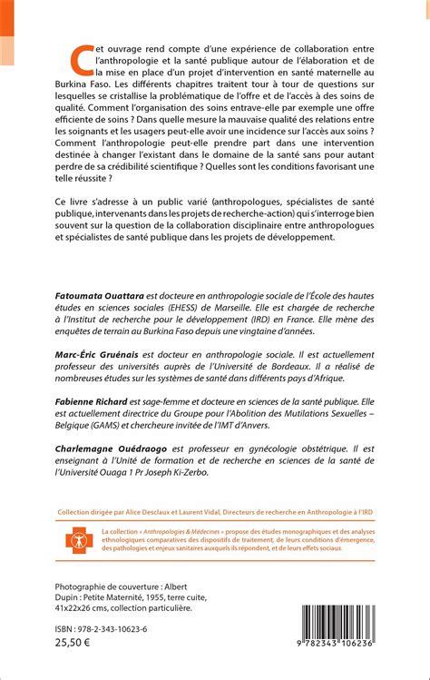 libro anthropologie et histoire au accompagner les femmes 192 la maternit 201 au burkina faso anthropologie et sant 233 publique dans un