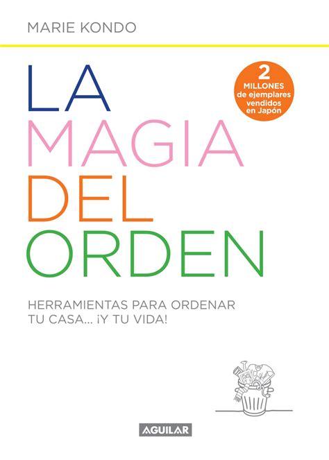 la magia del orden el m 233 todo konmari el best seller mundial sobre c 243 mo ordenar la casa lifestyle de