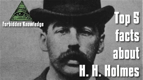 h h top 5 facts about h h holmes forbidden knowledge doovi
