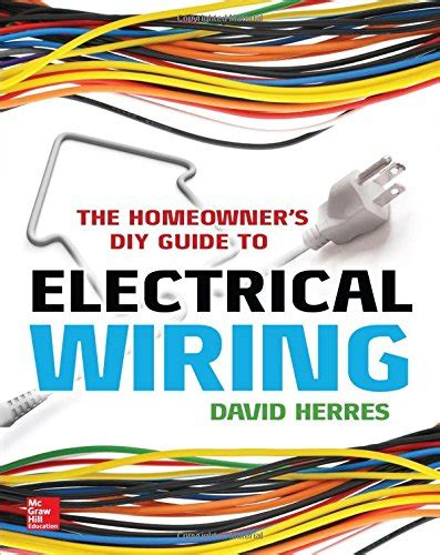 the homeowners diy guide to electrical wiring david