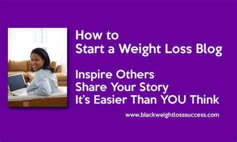 weight loss blogs how to start a weight loss black weight loss success