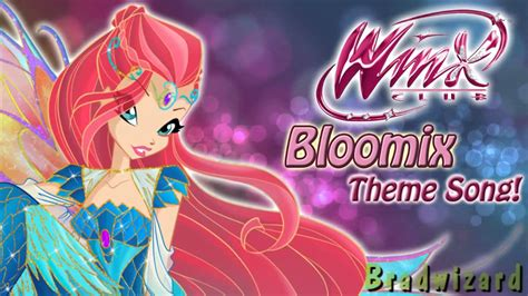 theme songs english winx club 6 bloomix theme song english youtube