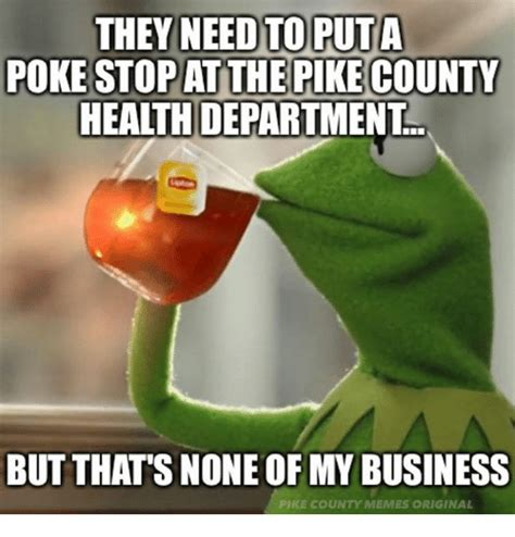 Pike Meme - they need to put a pokestopat the pike county health