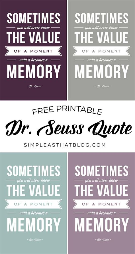 printable quotes com the value of a moment printable dr seuss quote