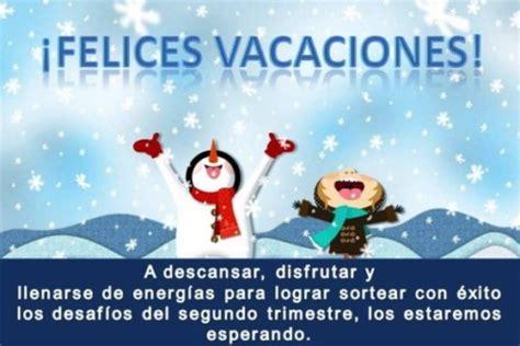imagenes bienvenida vacaciones de invierno bienvenidas vacaciones im 225 genes bonitas con frases lindas