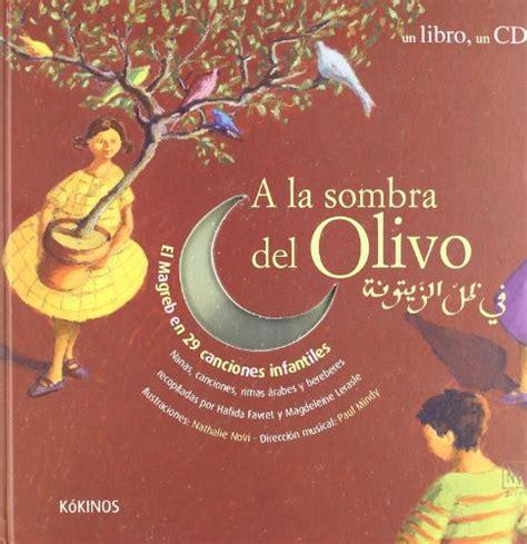 libro a la sombra del leer libro a la sombra del olivo descargar libroslandia