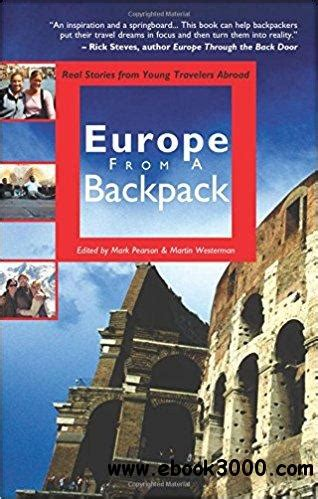 backpack abroad now travel overseas even if you re books europe from a backpack real stories from travelers