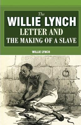 willie lynch letter   making   slave