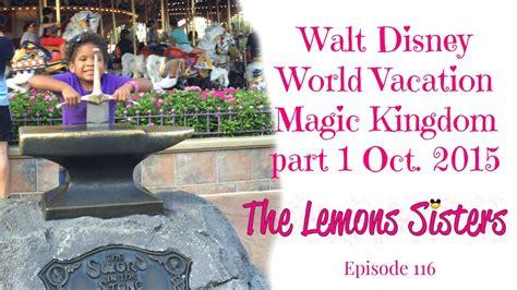 walt disney world vacation part walt disney world vacation magic kingdom oct 2015 part 1