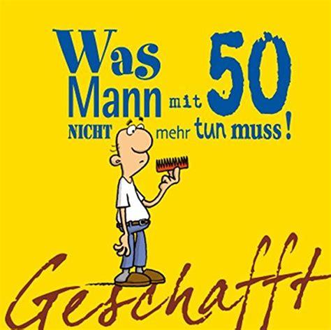 Was Tun Am 15 Geburtstag by M 228 Nnergeschenk 50 Geburtstag Geschenk Zum Schmunzeln