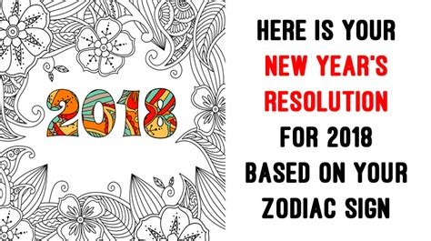 new year zodiac sign 2018 here is your new year s resolution for 2018 based on your