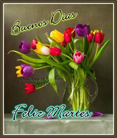 feliz martes con imagenes 41 im 225 genes deseando fel 237 z martes con frases bonitas