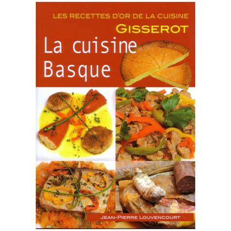 recette cuisine basque recettes pays basque cuisine gastronomie gisserot