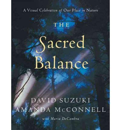 David Suzuki The Sacred Balance by The Sacred Balance Dr David Suzuki 9781553650652