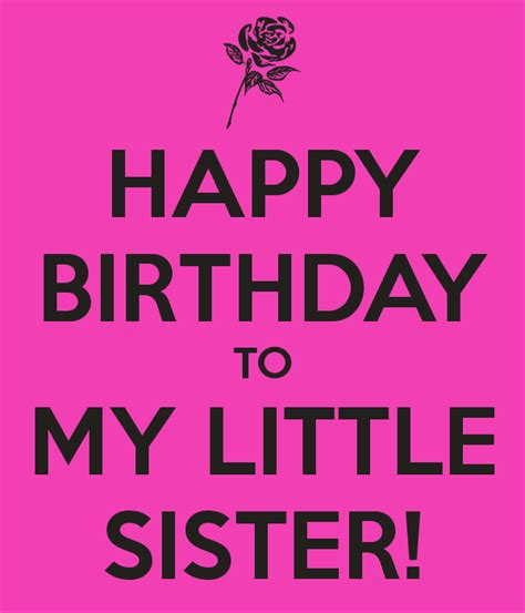 Happy Birthday To My Baby Quotes Happy Birthday To My Little Sister Poster Blob Keep