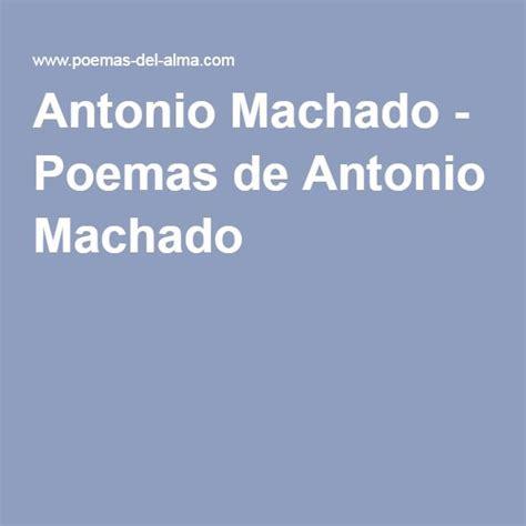 poemas de antonio machado 3 estrofas m 225 s de 25 ideas incre 237 bles sobre antonio machado poemas en