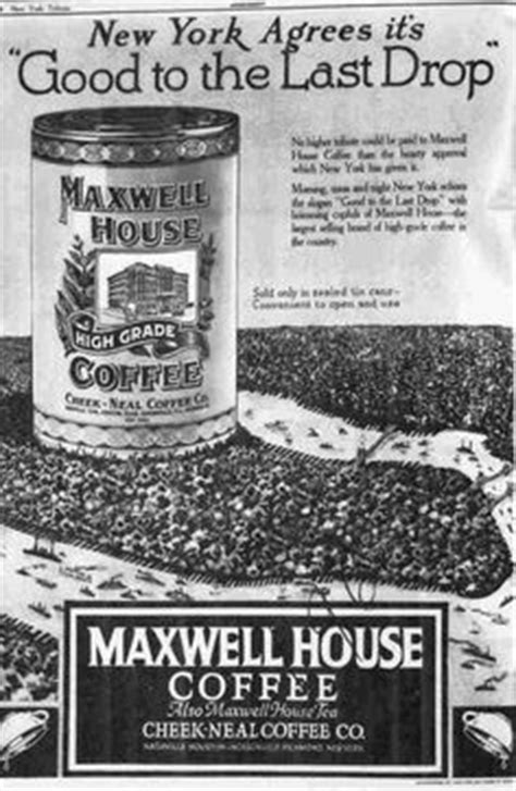 Maxwell House Coffee History by Coffee Advertisements On Vintage Coffee And Coffee